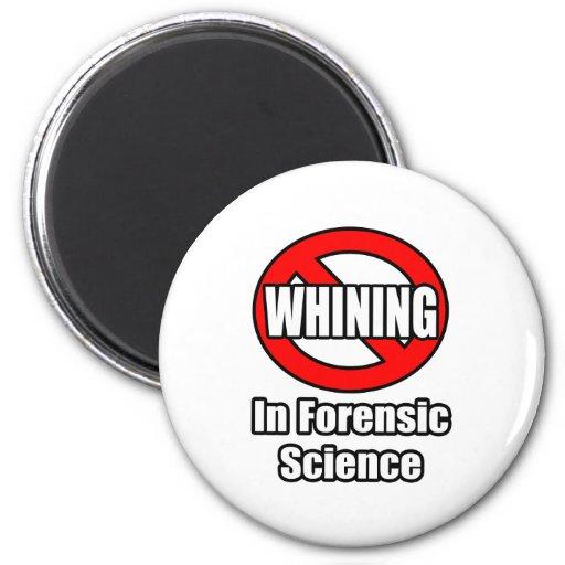 Ningún gimoteo en ciencia forense iman de frigorífico