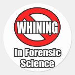 Ningún gimoteo en ciencia forense pegatina redonda