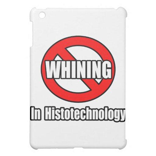 Ningún gimoteo en Histotechnology