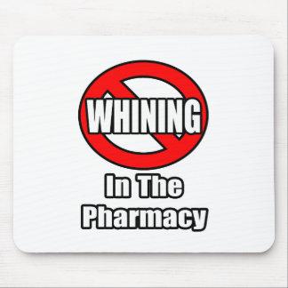 Ningún gimoteo en la farmacia tapete de ratones