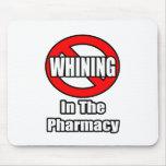 Ningún gimoteo en la farmacia tapetes de raton