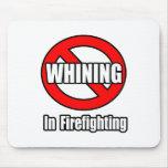 Ningún gimoteo en lucha contra el fuego alfombrillas de ratón
