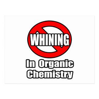 Ningún gimoteo en química orgánica postales