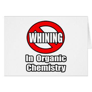 Ningún gimoteo en química orgánica tarjeta de felicitación