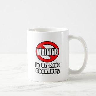Ningún gimoteo en química orgánica taza