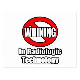 Ningún gimoteo en tecnología radiológica tarjeta postal