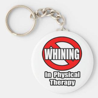 Ningún gimoteo en terapia física llaveros