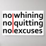 Ningún gimoteo ningún abandono de ninguna excusa posters