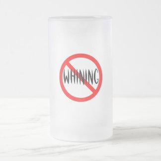 Ningún gimoteo taza de cristal