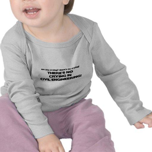 Ningún griterío en el genio civil camiseta