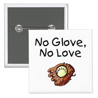 Ningún guante, ningún amor pin cuadrado