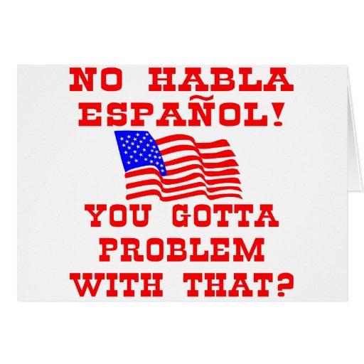 ¿Ningún Habla Espanol que usted consiguió al probl Felicitaciones