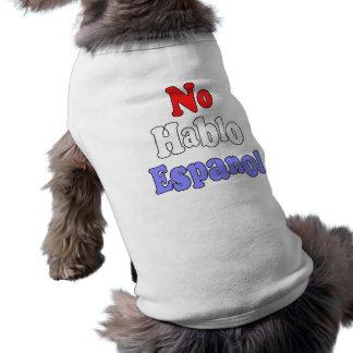 Ningún hablo Espanol Ropa Perro