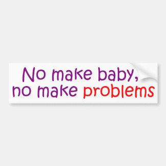 Ningún haga al bebé ningún hacen problemas etiqueta de parachoque