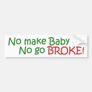 ¡Ningún haga al bebé ningún quiebran Etiqueta De Parachoque