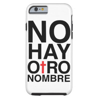 Ningún heno Otro Nombre Funda Para iPhone 6 Tough