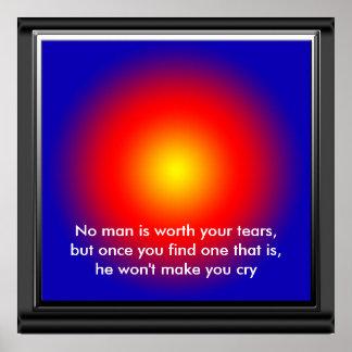 Ningún hombre vale sus rasgones. Palabras de oro Póster
