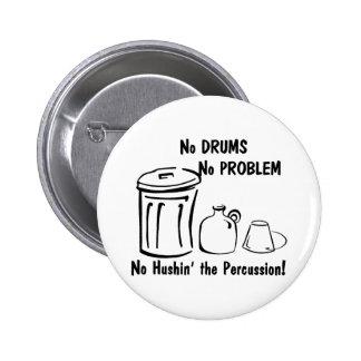 Ningún Hushin la percusión Pin Redondo De 2 Pulgadas