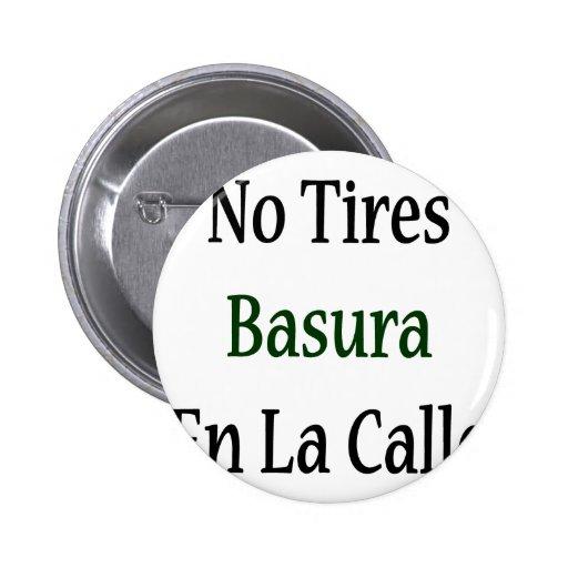 Ningún La Calle del En de Basura de los neumáticos Pin