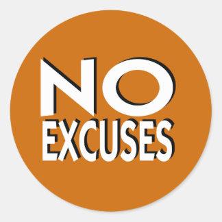 Ningún lema de motivación de las excusas pegatina redonda