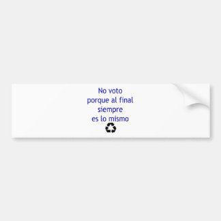 Ningún lo final Mismo de Siempre Es del Al de Voto Pegatina De Parachoque