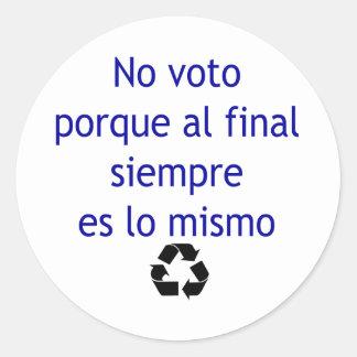 Ningún lo final Mismo de Siempre Es del Al de Voto Pegatina Redonda