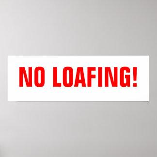 ¡Ningún Loafing! Póster