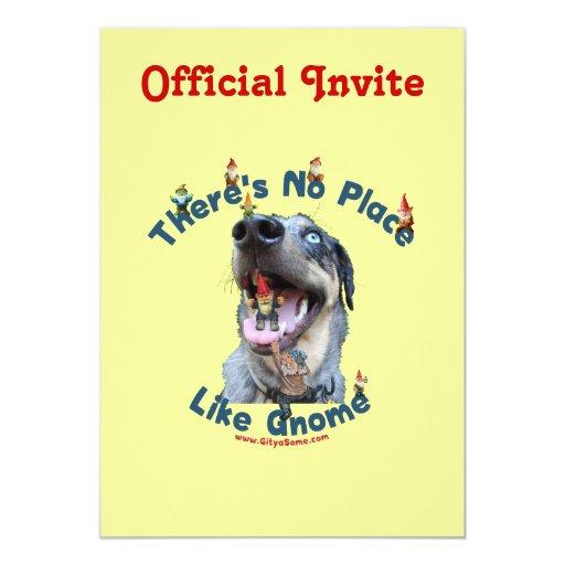 """Ningún lugar tiene gusto del perro del gnomo invitación 5"""" x 7"""""""