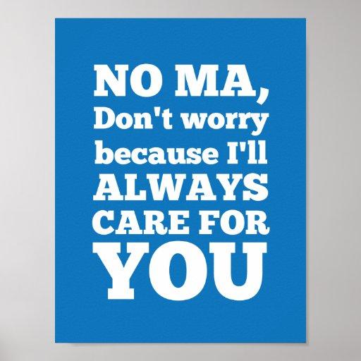 Ningún mA no se preocupa porque cuidaré siempre pa Poster