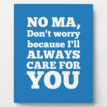 Ningún mA no se preocupa porque cuidaré siempre pa Placa