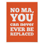Ningún mA, usted puede ser substituido nunca nunca Posters