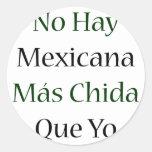 Ningún Mas Chida Que Yo de Mexicana del heno Pegatina Redonda