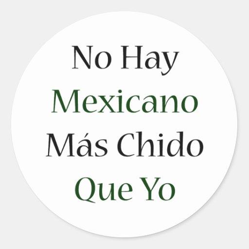 Ningún Mas Chido Que Yo de Mexicano del heno Pegatina Redonda