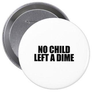 Ningún niño dejó una moneda de diez centavos pins