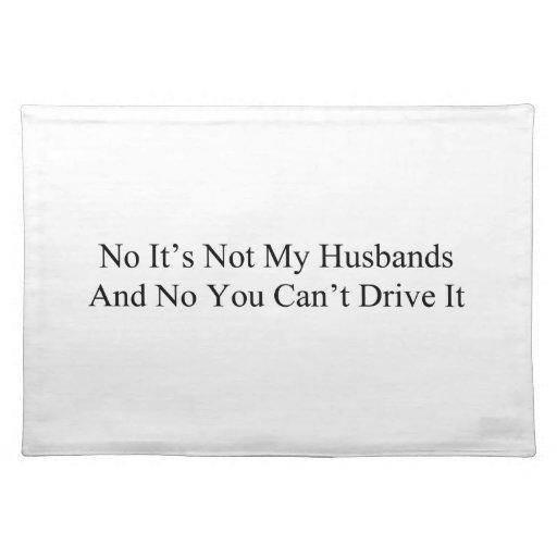 Ningún no es mis maridos y ningún usted no puede c manteles individuales