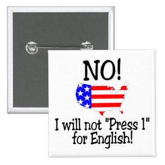 Ningún no presionaré 1 para el inglés pin cuadrado