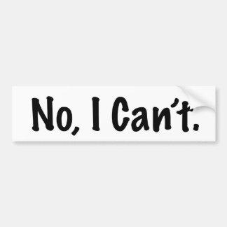 Ningún no puedo pegatina para el parachoques pegatina para auto