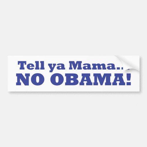 ¡Ningún Obama! Pegatina para el parachoques Pegatina Para Auto