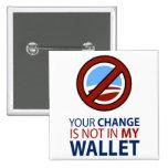 Ningún Obama: Su cambio no está en mi cartera Pins