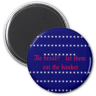 ¿Ningún pan?   Déjelos comer al banquero Iman Para Frigorífico