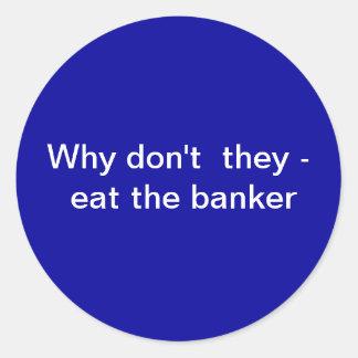 ¿Ningún pan?   Déjelos comer al banquero Pegatina Redonda