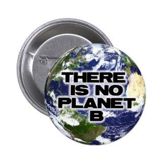 Ningún planeta B Pin Redondo De 2 Pulgadas