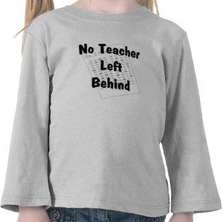 ningún profesor dejado detrás camiseta