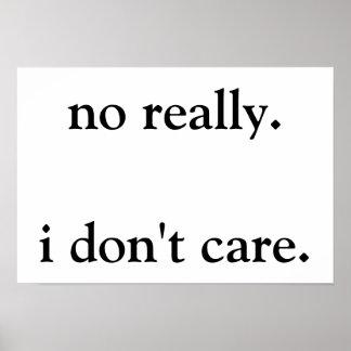 ningún realmente. no cuido. poster