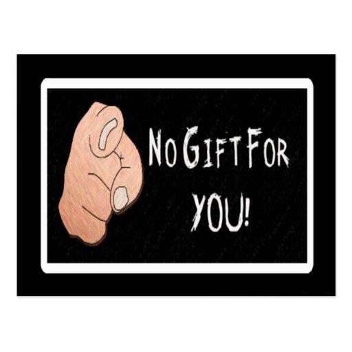 ¡Ningún regalo para usted! Postal