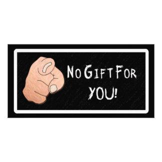 ¡Ningún regalo para usted! Tarjeta de la foto Tarjetas Personales