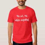 Ningún sé, ningún hablo español. camisas