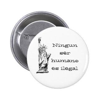 Ningun ser humano es ilegal 2 inch round button
