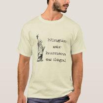 Ningun ser humano es ilegal T-Shirt