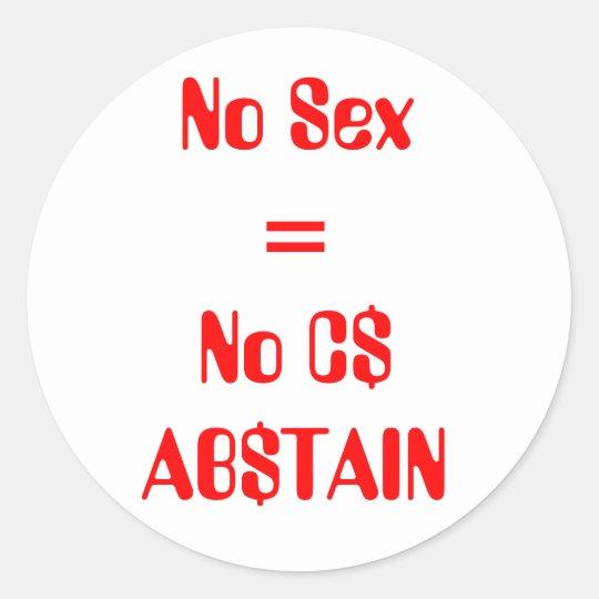 Ningún Sex=No C$ AB$TAIN Pegatina Redonda